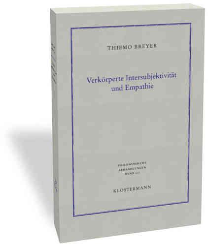 Verkörperte Intersubjektivität und Empathie. Philosophisch-anthropologische Untersuchungen Book Cover
