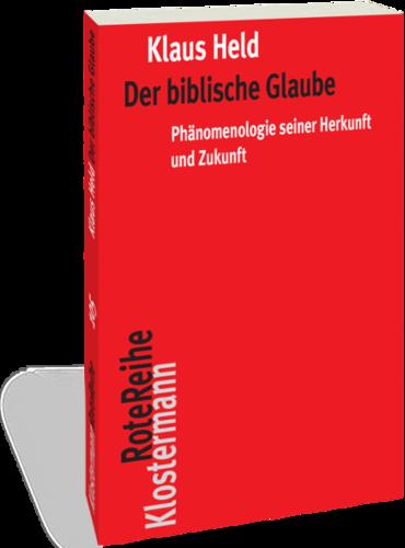 Der biblische Glaube: Phänomenologie seiner Herkunft und Zukunft Book Cover