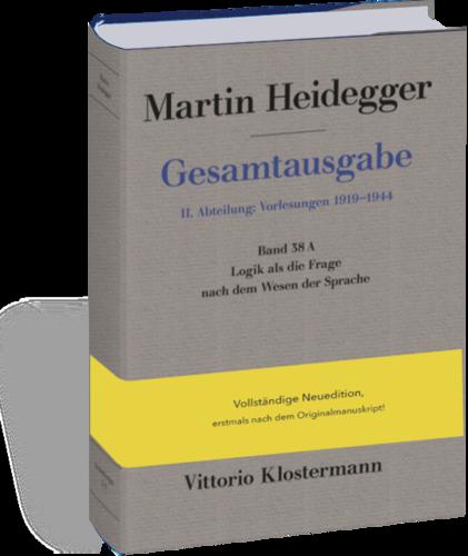 Logik als die Frage nach dem Wesen der Sprache (Freiburger Vorlesung Sommersemester 1934) Book Cover