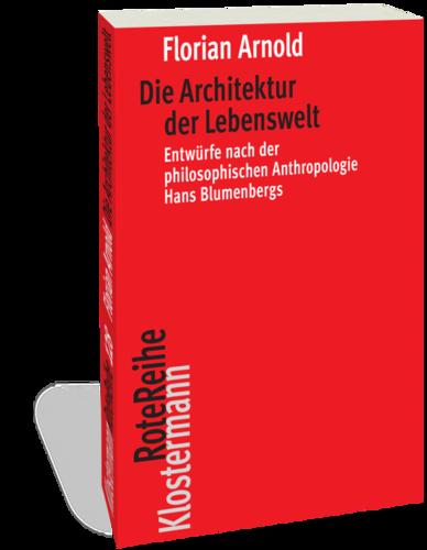 Die Architektur der Lebenswelt: Entwürfe nach der philosophischen Anthropologie Hans Blumenbergs Couverture du livre